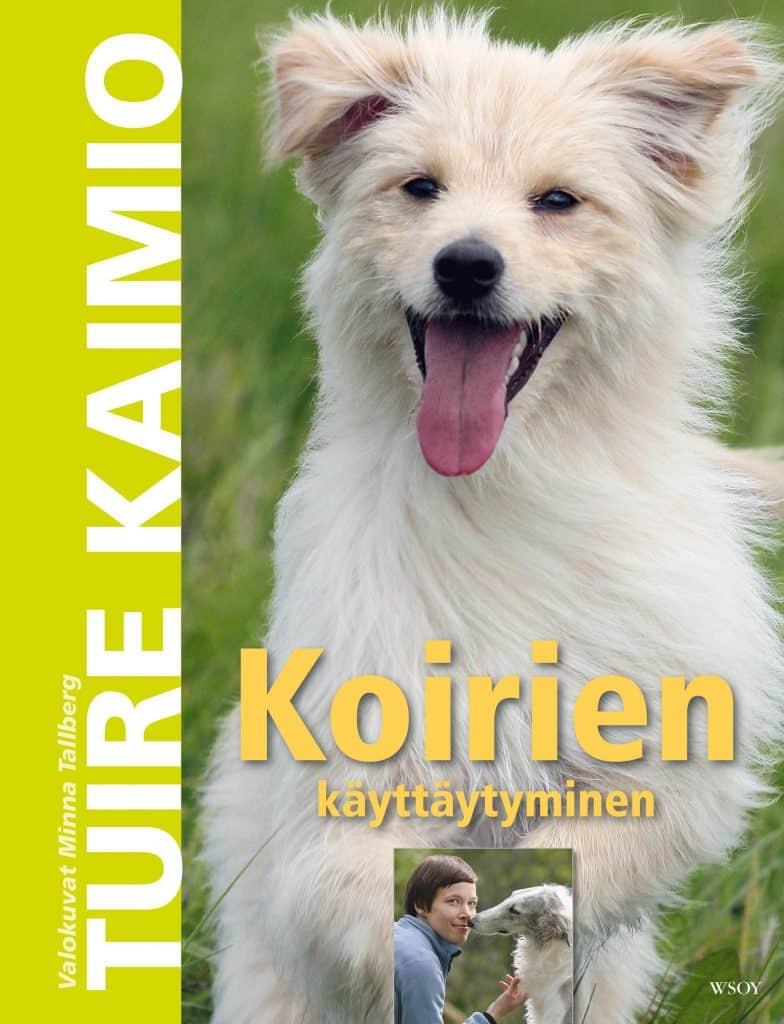 Tuire Kaimio - Koirien käyttäytyminen